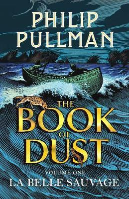 LA BELLE SAUVAGE - THE BOOK OF DUST PULLMAN, PHILIP