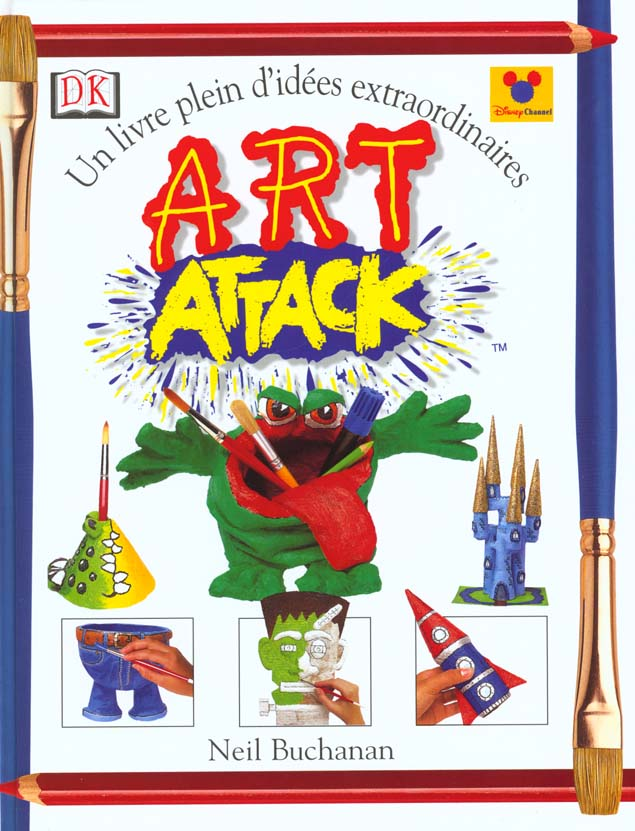 Art Attack T.1 ; Un Livre Pleins D'Idees Extraordinaires