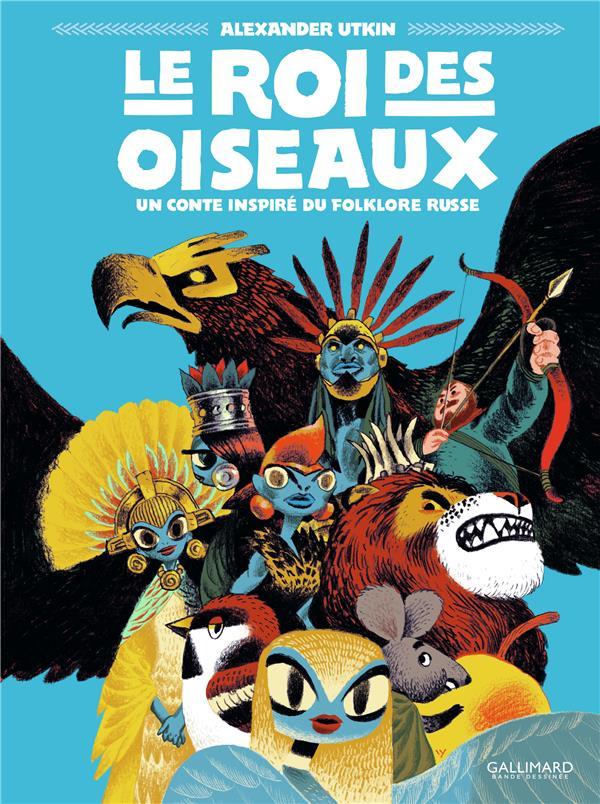 Le roi des oiseaux ; un conte inspiré du folklore russe