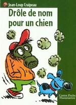 Couverture de Drole de nom pour un chien - - roman, junior des 9/10ans