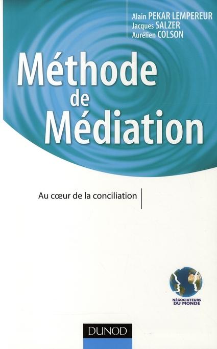 Methode De Mediation ; Au Coeur De La Conciliation