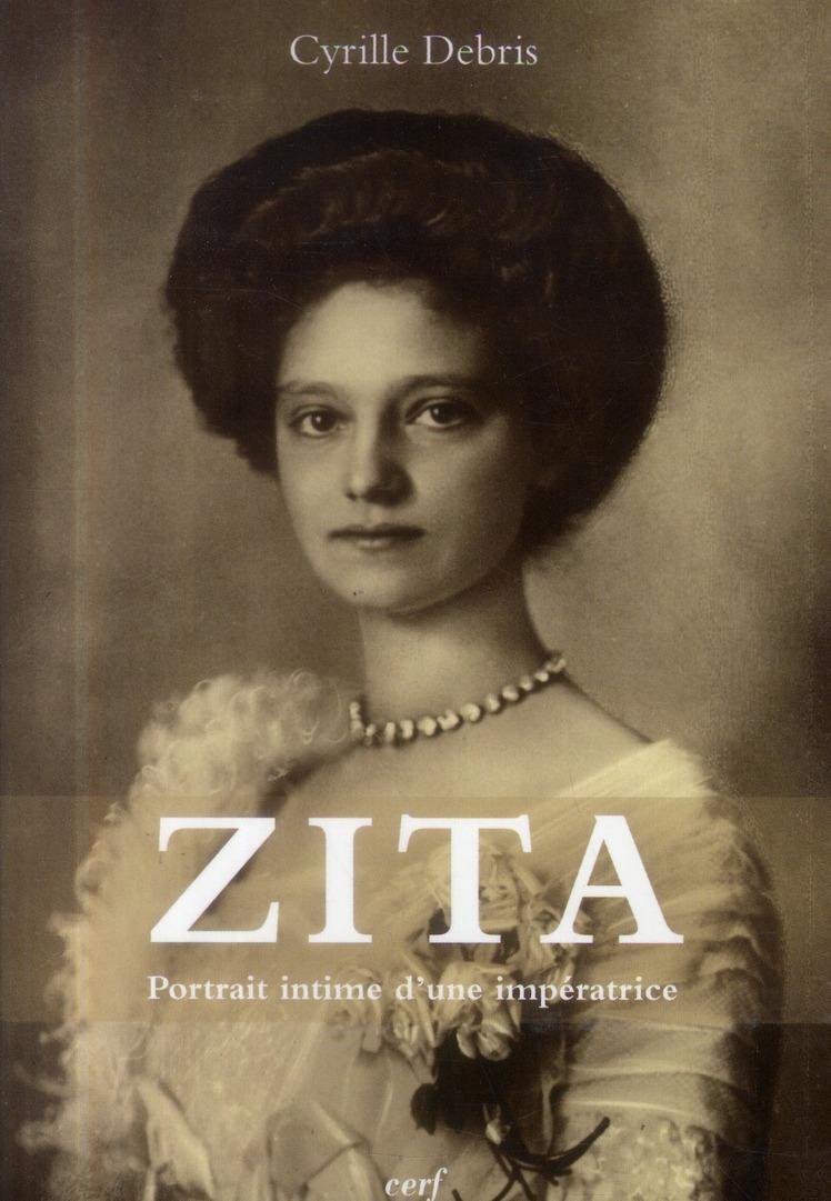 Zita - portrait intime d'une imperatrice