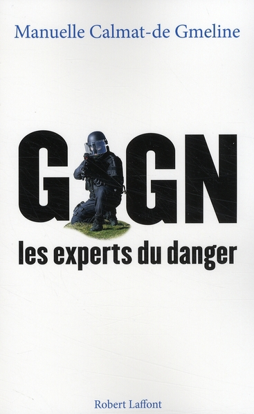 Gign ; Les Experts Du Danger