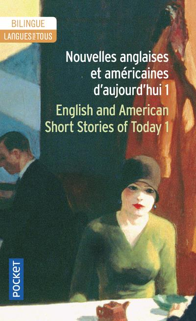 Nouvelles anglaises et américaines d'aujourd'hui t.1 ; english and american short stories of today t.1
