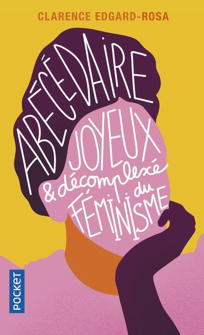 Abécédaire joyeux et décomplexé du féminisme