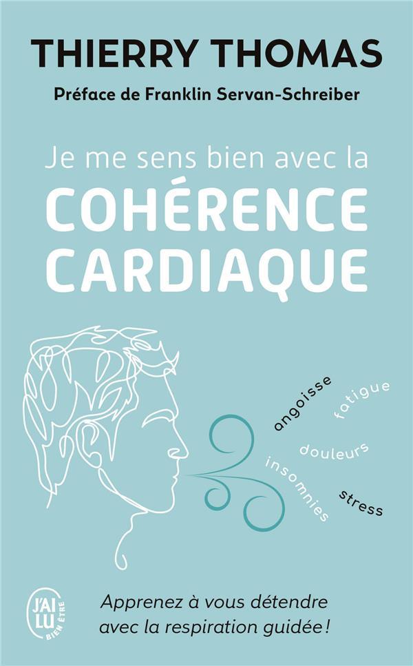 Je me sens bien avec la cohérence cardiaque ; apprenez à vous détendre avec la respiration guidée !