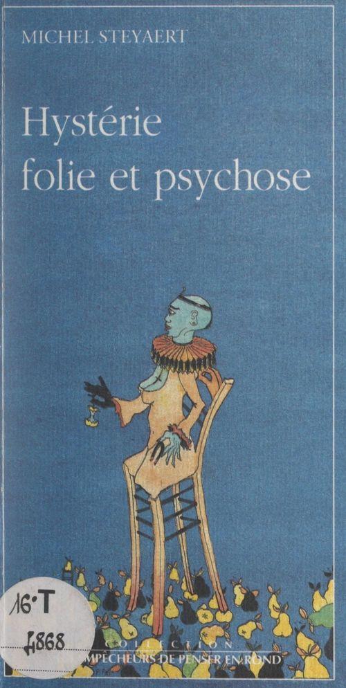 Hystérie, folie et psychose