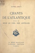 Chants de l'Atlantique  - Daniel Thaly