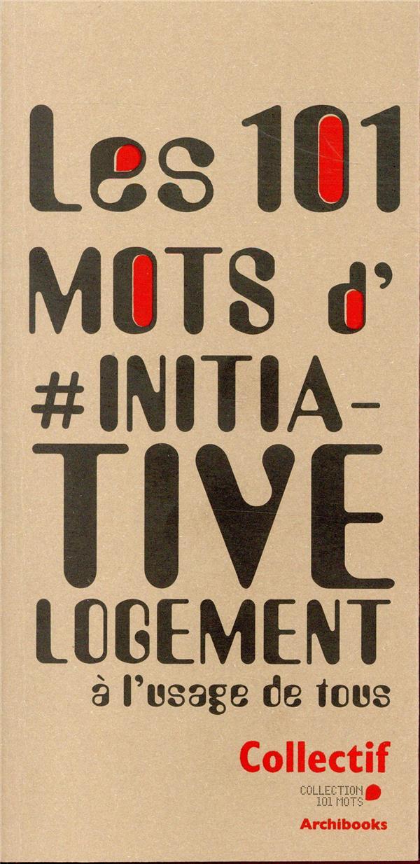 Les 101 mots d'#InitiativeLogement