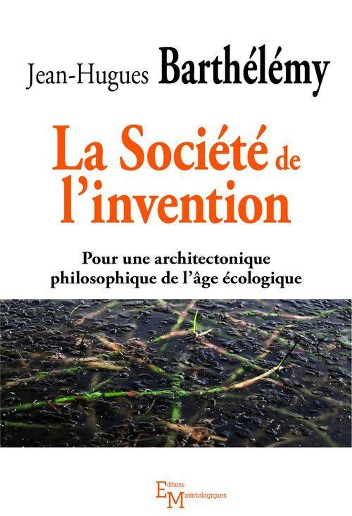 La société de l'invention ; pour une architectonique philosophique de l'âge écologique