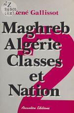 Maghreb-Algérie, classes et nation (2) : Libération nationale et Guerre d'Algérie