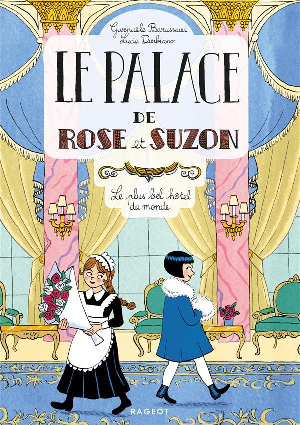 Le palace de Rose et Suzon ; le plus bel hôtel du monde