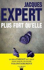 Vente EBooks : Plus fort qu'elle  - Jacques Expert
