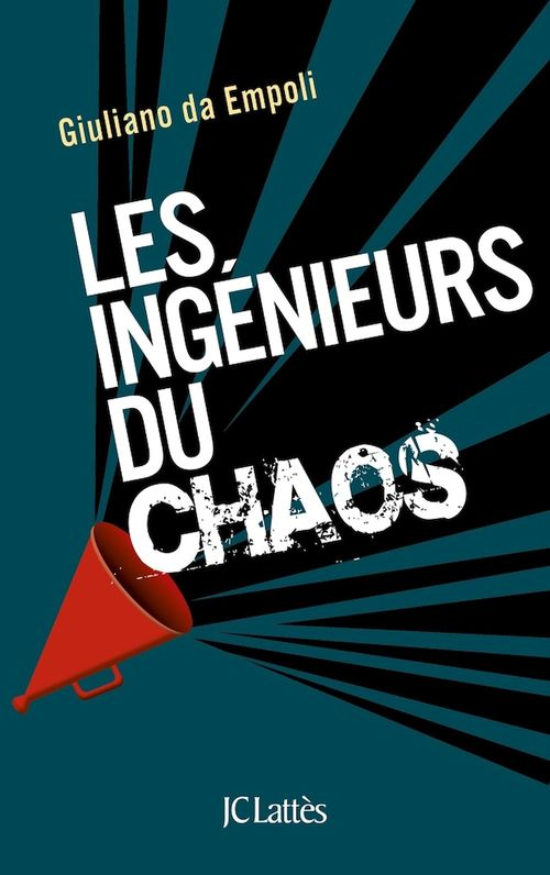 Les ingénieurs du chaos  - Giuliano Da Empoli