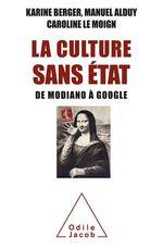 Vente Livre Numérique : La Culture sans État  - Karine Berger - Caroline Le Moign - Manuel Alduy