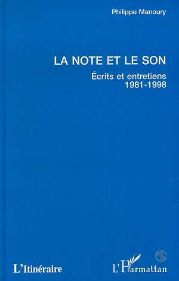 La note et le son ; écrits et entretiens, 1981-1998