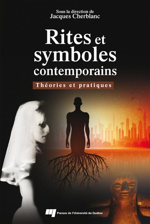 Rites et symboles contemporains ; théories et pratiques