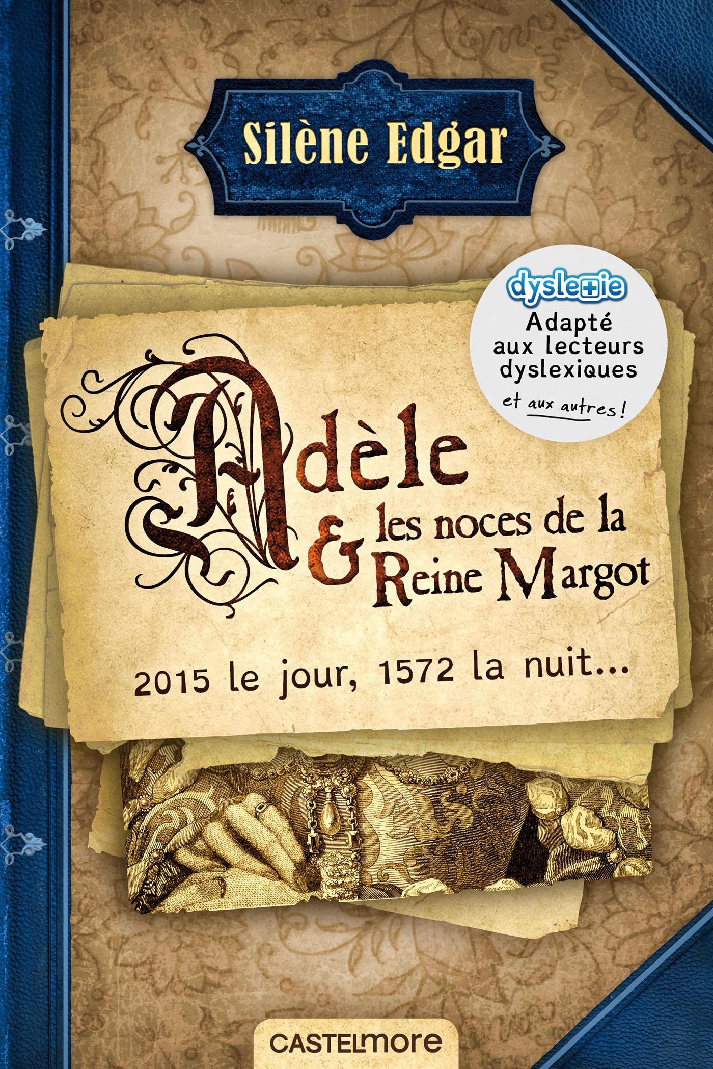 Adèle et les noces de la reine Margot (version dyslexique)