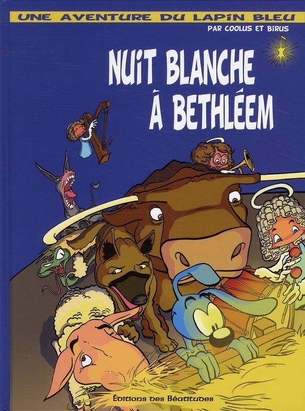 une aventure avec le Lapin Bleu t.1 ; nuit blanche à Béthléem