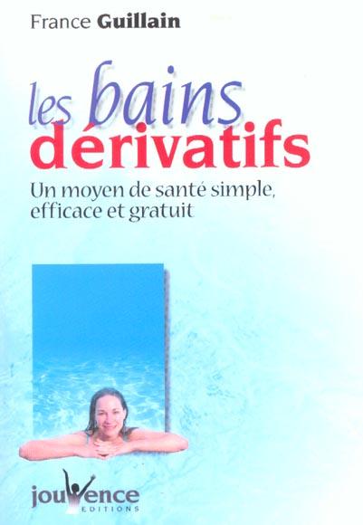 Les bains dérivatifs ; un moyen de santé simple, efficace et gratuit
