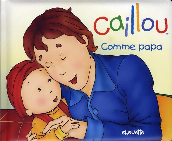Caillou Decouvre ; Caillou Comme Papa
