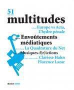 REVUE MULTITUDES n.51 ; envoûtements médiatiques