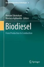 Biodiesel  - Mortaza Aghbashlo - Meisam Tabatabaei