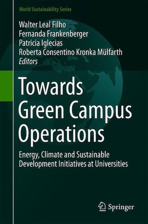 Towards Green Campus Operations  - Walter Leal Filho  - Fernanda Frankenberger  - Roberta Consentino Kronka Mulfarth  - Patricia Iglecias