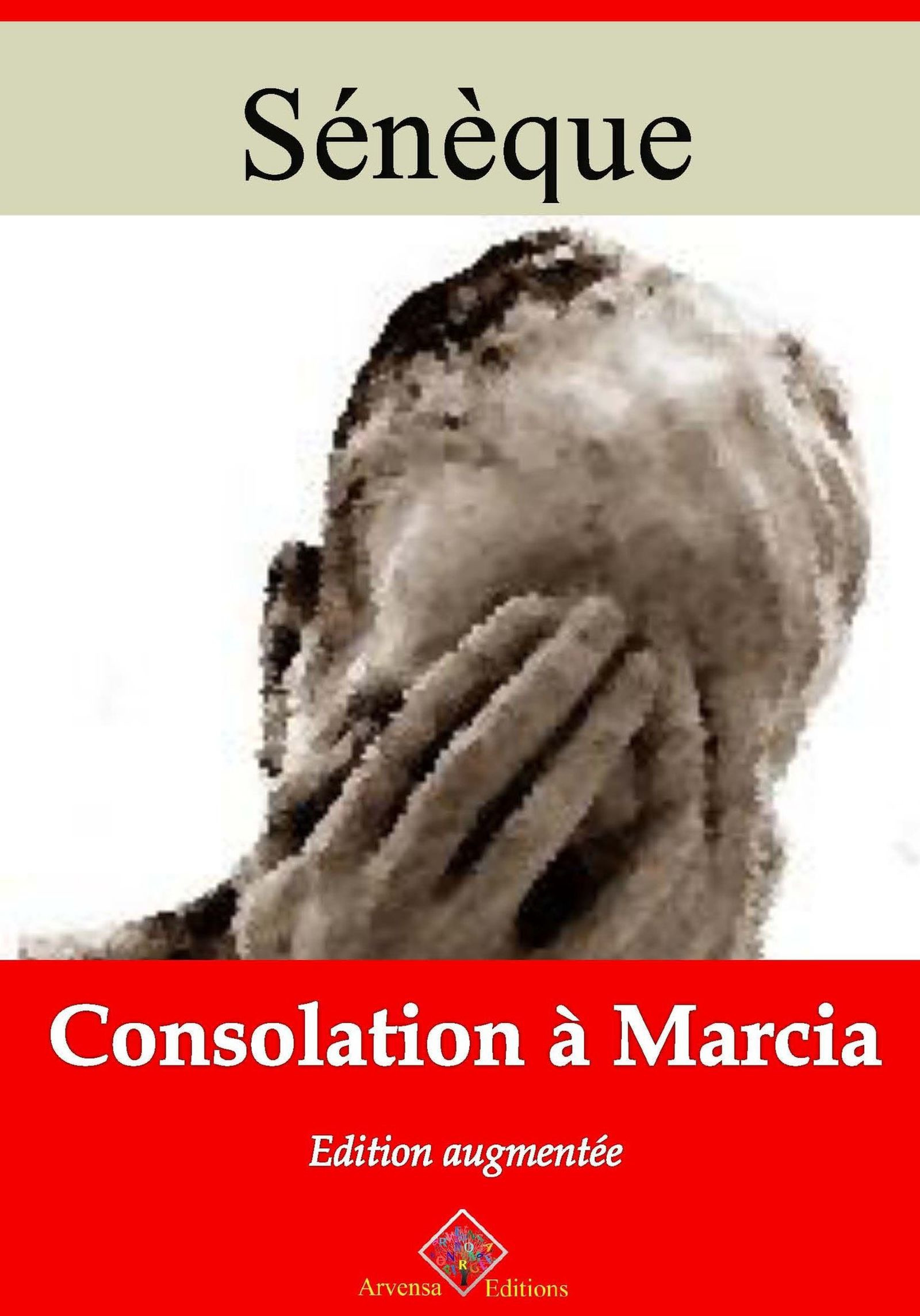 Consolation à Marcia - suivi d'annexes