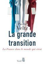 Vente Livre Numérique : La Grande Transition. La France dans le monde qui vient  - Pierre VELTZ