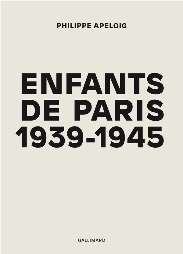 Enfants de Paris ; 1939-1945