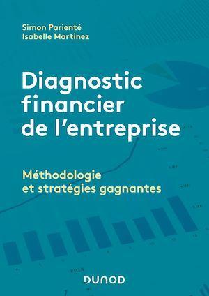Diagnostic financier de l'entreprise ; méthodologie et stratégies gagnantes