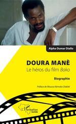 Doura Manè. Le héros du film Bako  - Alpha Oumar Diallo