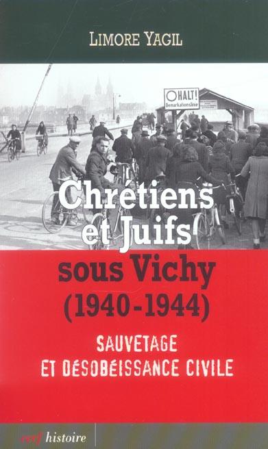 Chrétiens et juifs sous Vichy (1940-1944) ; sauvetage et désobéissance civile