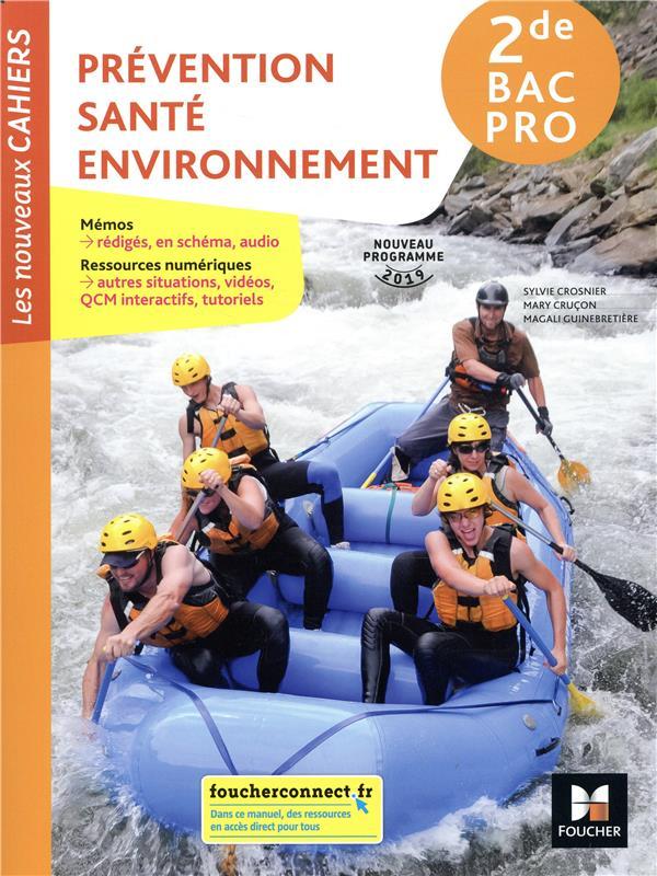 Les nouveaux cahiers ; prévention santé environnement ; 2de bac pro ; manuel de l'élève (édition 2019)