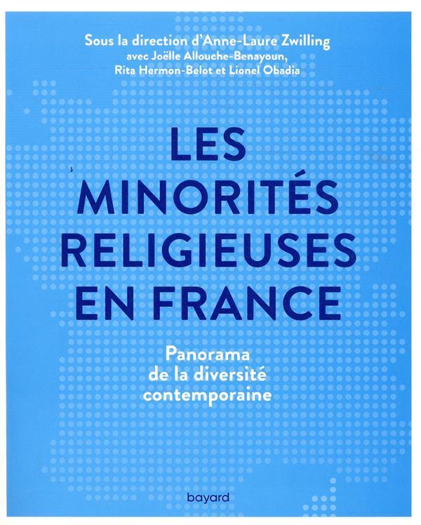 LES MINORITES RELIGIEUSES EN FRANCE  -  PANORAMA DE LA DIVERSITE CONTEMPORAINE