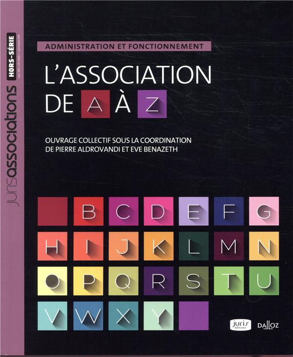 L'association de A à Z ; administration et fonctionnement