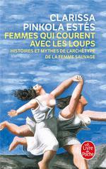 Couverture de Femmes qui courent avec les loups ; histoires et mythes de l'archétype de la femme sauvage