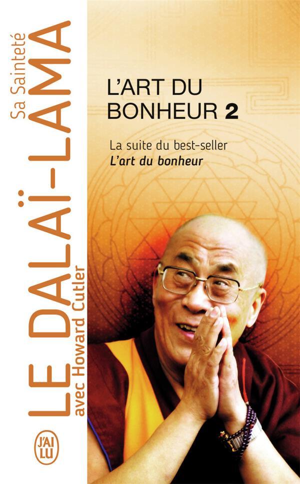 L'Art Du Bonheur T.2 ; La Suite Du Best-Seller, L'Art Du Bonheur