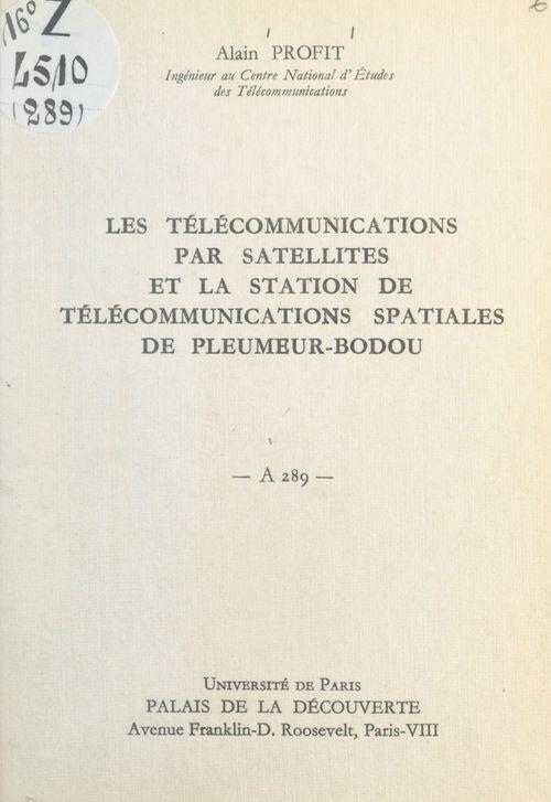 Les télécommunications par satellites et la station de télécommunications spatiales de Pleumeur-Bodou