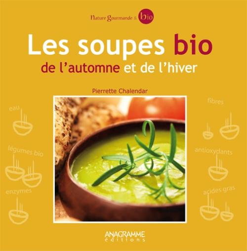 Les soupes bio de l'automne et de l'hiver