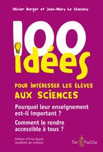 100 idées ; pour intéresser les élèves aux sciences  - Jean-Mary Le Chanony - Olivier Burger