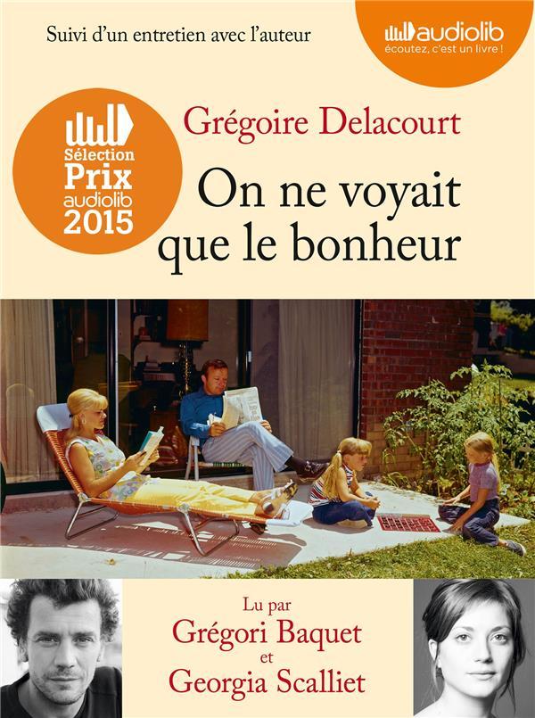 Delacourt Grégoire - ON NE VOYAIT QUE LE BONHEUR
