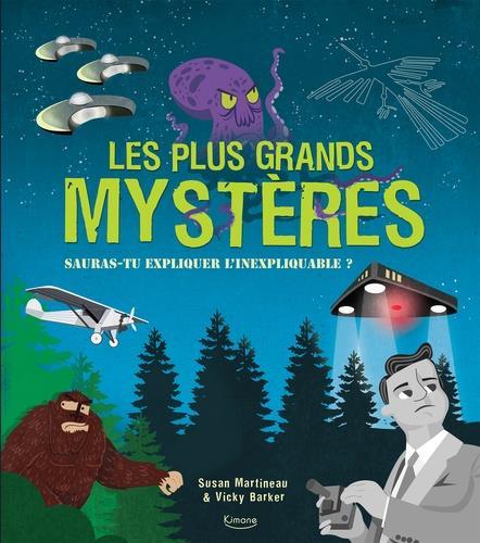 Les plus grands mystères ; sauras-tu expliquer l'inexpliquable ?