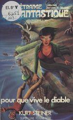 Pour que vive le diable : récit étrange et fantastique  - Kurt Steiner