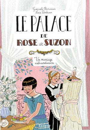 Le palace de Rose et Suzon ; un mariage extraordinaire
