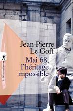Vente Livre Numérique : Mai 68, l'héritage impossible  - Jean-Pierre LE GOFF