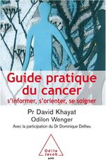 Vente EBooks : Guide pratique du cancer  - David Khayat - Dominique DELFIEU - Odilon Wenger