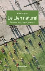 Vente Livre Numérique : Le Lien naturel. Se déconnecter pour se reconnecter  - Alix Cosquer