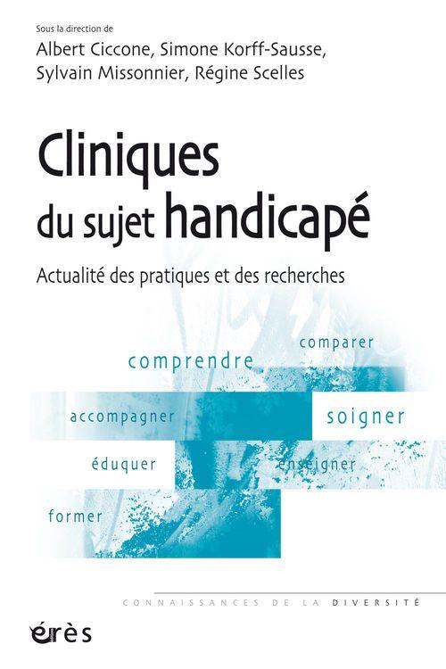 Vente EBooks : Cliniques du sujet handicapé  - Albert Ciccone  - Sylvain Missonnier  - Simone KORFF-SAUSSE